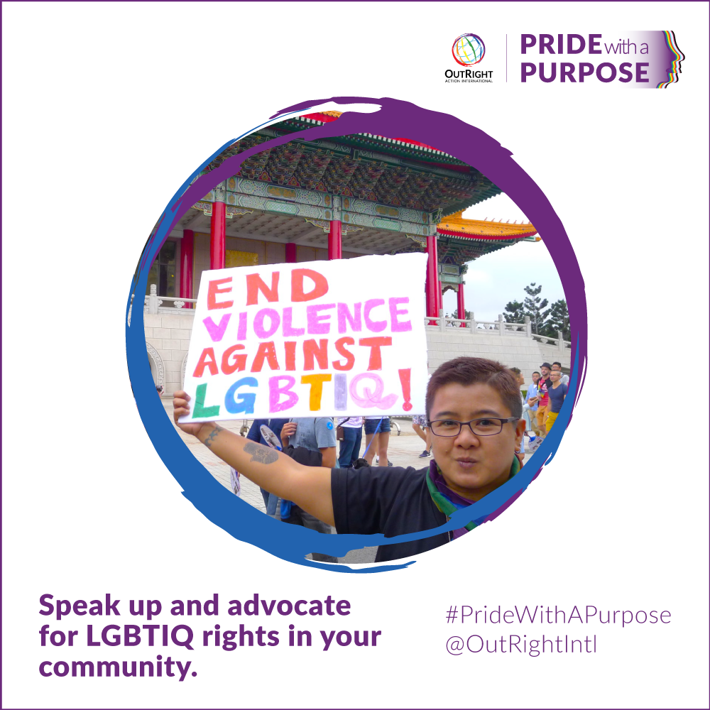 Speak up and advocate for LGBTIQ rights in your networks.
